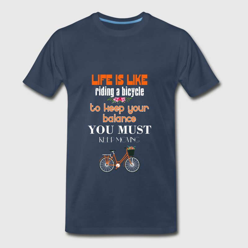 Bicycle - Life is like riding a bicycle to keep - Men's Premium T-Shirt