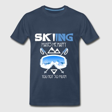 Skiing - Skiing makes me happy you not so much - Men's Premium T-Shirt