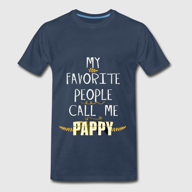 Pappy - My Favorite People Call Me Pappy - Men's Premium T-Shirt