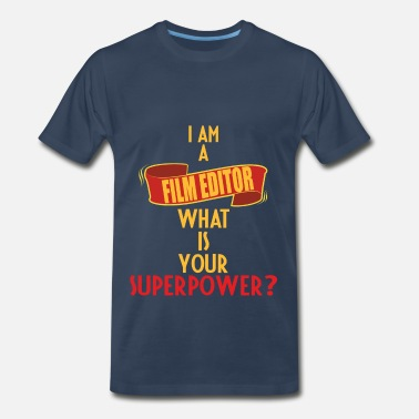 Editor Film Editor - I am a Film Editor. What is your - Men's Premium T-Shirt