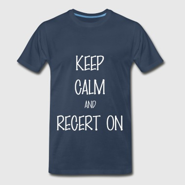Keep Calm - Keep Calm and Recert On - Men's Premium T-Shirt