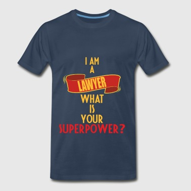 Lawyer - I am a Lawyer what is your superpower - Men's Premium T-Shirt