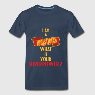 Logistician - I am a Logistician what is your supe - Men's Premium T-Shirt