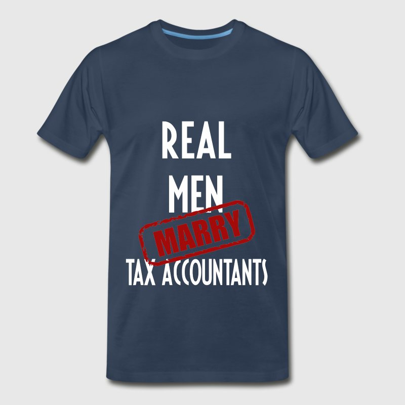 Tax Accountants - Real men marry Tax Accountants - Men's Premium T-Shirt