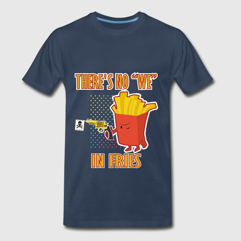 Food - There's no we in fries - Men's Premium T-Shirt