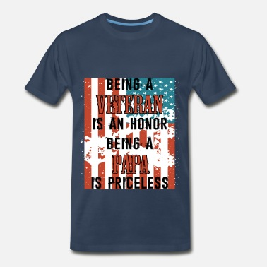 Honor Veteran Papa - Being a Veteran is an Honor being a - Men's Premium T-Shirt