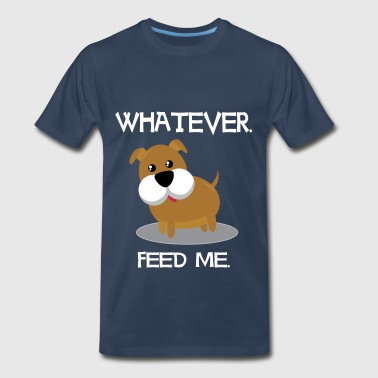 Funny Dogs - Whatever feed me - Men's Premium T-Shirt