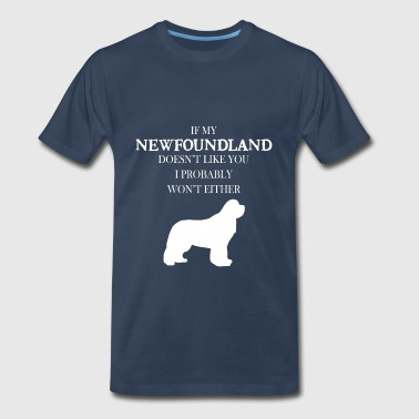Newfoundland - If my Newfoundland doesn't like you - Men's Premium T-Shirt