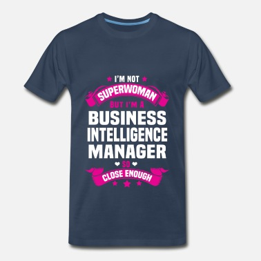 Business Intelligence Manager Business Intelligence Manager - Men's Premium T-Shirt