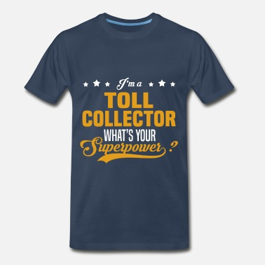 Toll Toll Collector - Men's Premium T-Shirt