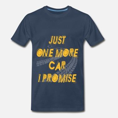 Just One More Car I Promise Car - Just one more car i promise - Men's Premium T-Shirt