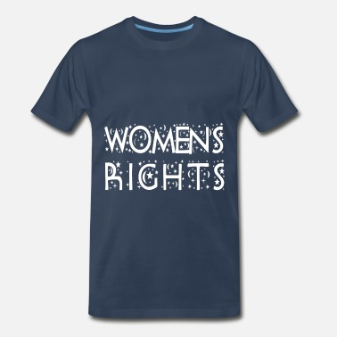Womens Rights Women's Rights - Women's Rights - Men's Premium T-Shirt