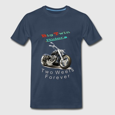 Big Twin Two Weels Forever - Men's Premium T-Shirt