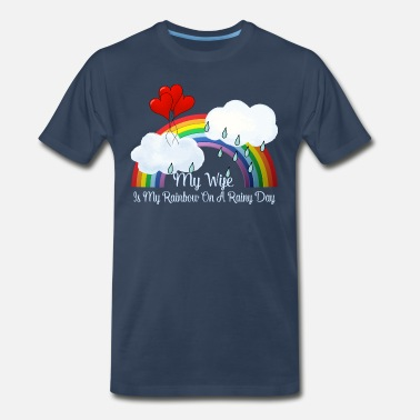 Wife Wife Is My Rainbow On Rainy Day - Men's Premium T-Shirt