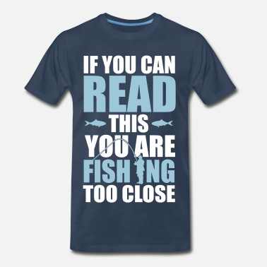 Plaice If you can read this you're fishing too close - Men's Premium T-Shirt