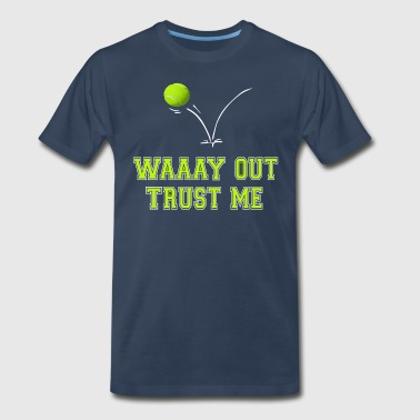 Waaay Out Trust Me - Men's Premium T-Shirt