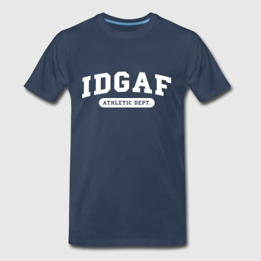 IDGAF athletic dept. - Men's Premium T-Shirt