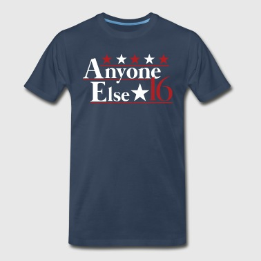 Anyone Else - Men's Premium T-Shirt