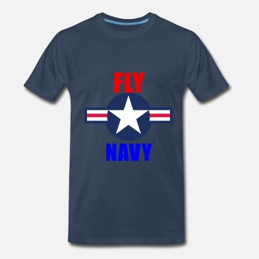 Fly Navy Fly Navy Naval Aviation Design - Men's Premium T-Shirt