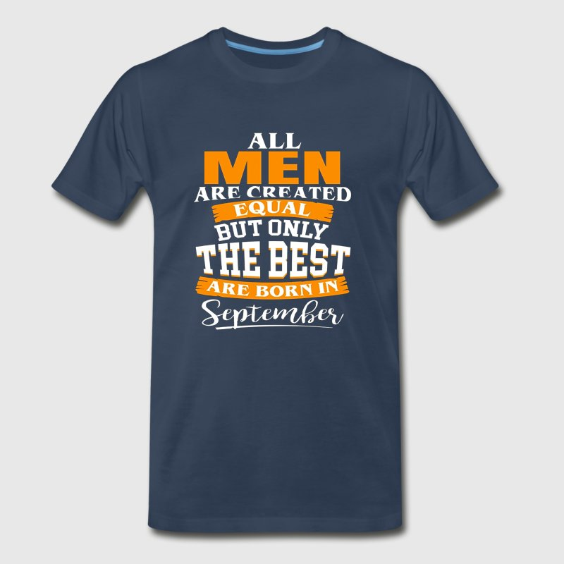 The Best Are Born in September - Men's Premium T-Shirt