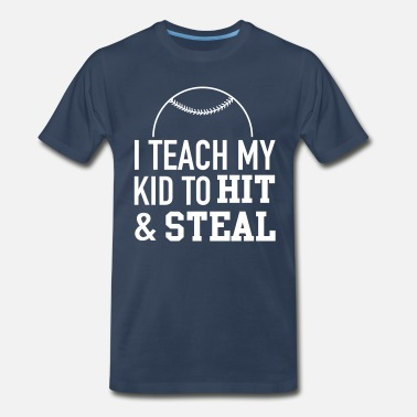 Base Stealing Kids Baseball I teach my kid to hit and steal - Men's Premium T-Shirt