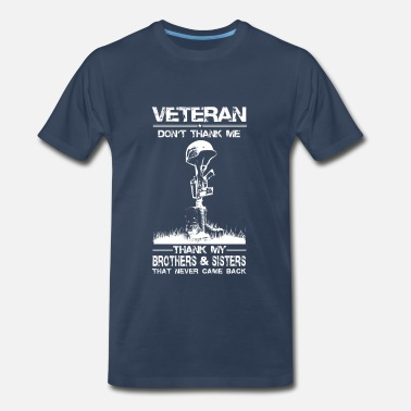 ecce2ecd Veteran-Thank my brothers that never came back - Men's Premium T-Shirt