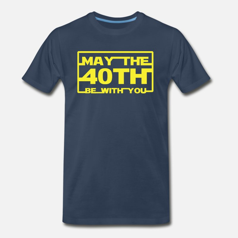 40th Birthday T-Shirts - May the 40th be with you - Men's Premium T-Shirt navy