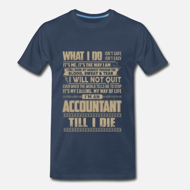 Accountant Biker Accountant – I'm an accountant tll I die - Men's Premium T-Shirt