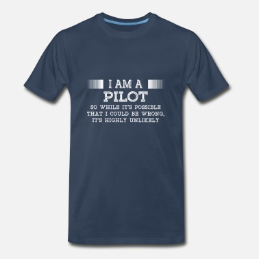 Pilot Pilot-It's highly unlikely awesome t-shirt - Men's Premium T-Shirt