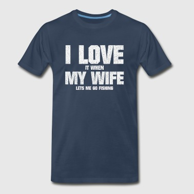 LOVE MY WIFE AND FISHING ANGLING CATCHING FISH - Men's Premium T-Shirt
