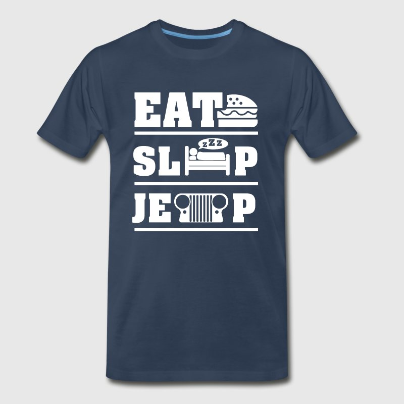 Eat, sleep, jeep Shirt - Men's Premium T-Shirt