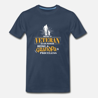 Veteran Grandpa Is Priceless Veteran Is An Honor Being A Grandpa Is Priceless - Men's Premium T-Shirt