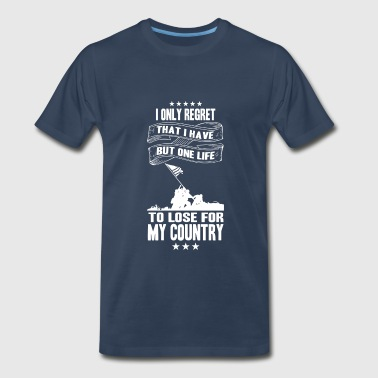 My country-I only have a life to lose for country - Men's Premium T-Shirt