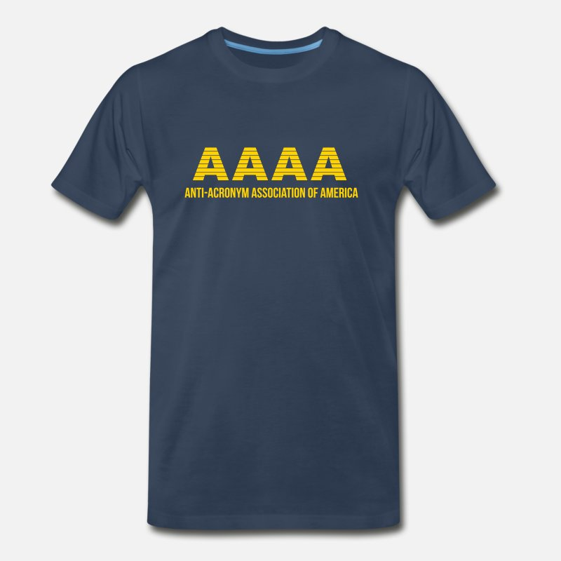 Computer T-Shirts - AAAA : Anti-Acronym Association of America - Men's Premium T-Shirt navy