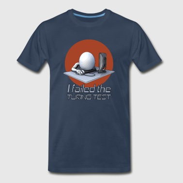 I failed the turing test - Men's Premium T-Shirt