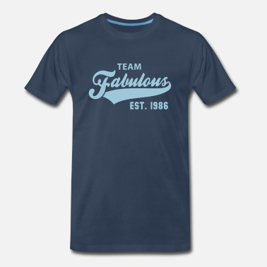Est 1986 TEAM Fabulous Est. 1986 Birthday Anniversary - Men's Premium T-Shirt