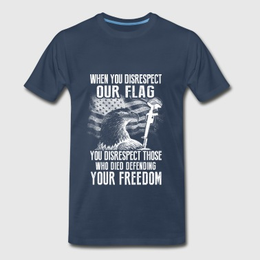 American Veteran – Don't disrespect our flag - Men's Premium T-Shirt