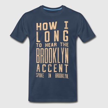 The Brooklyn Accent - Men's Premium T-Shirt