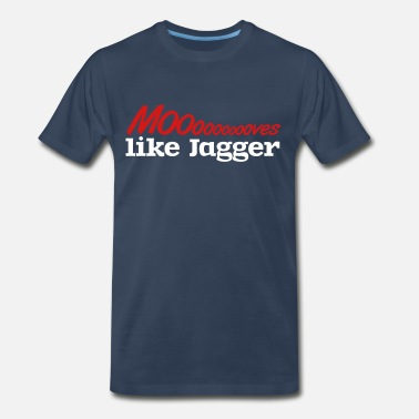 Move Like Jagger Moves like jagger - Men's Premium T-Shirt