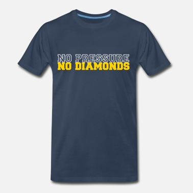 Peer Pressure No Pressure No Diamonds - Men's Premium T-Shirt