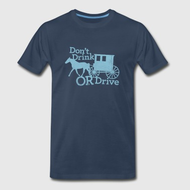 Amish DON'T DRINK OR DRIVE - Men's Premium T-Shirt