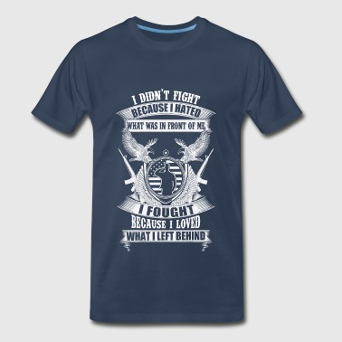 I fought because I loved what I left behind - Men's Premium T-Shirt