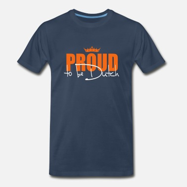Dutch Proud to be Dutch (or for wannabees ;)) - Men's Premium T-Shirt