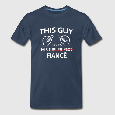 Fiance This Guy Loves His Fiance - Men's Premium T-Shirt