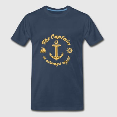 The Captain Is Always Right The Captain Is Always Right - Men's Premium T-Shirt