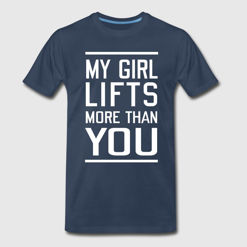 My Girls Lifts More Than You - Men's Premium T-Shirt