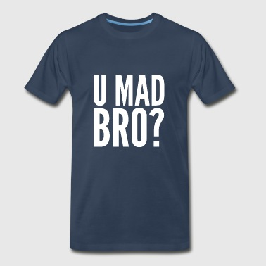 Funny Gamer Gift - You Mad Bro? - Men's Premium T-Shirt