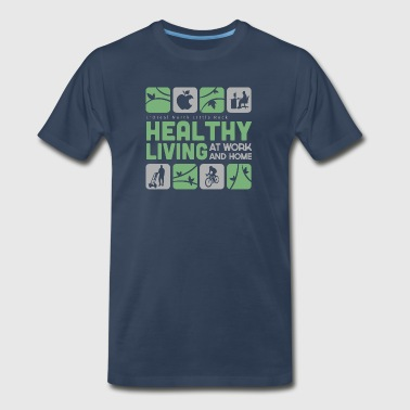 Healthy Living At Work And Home - Men's Premium T-Shirt