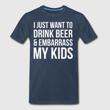 I just want to drink Beer - Men's Premium T-Shirt