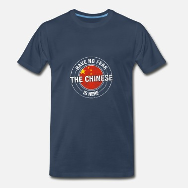 Half Chinese ChineseHave No Fear The Chinese Is Here - Men's Premium T-Shirt
